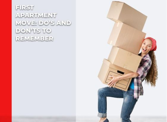 First Apartment Move: Do's and Don'ts to Remember