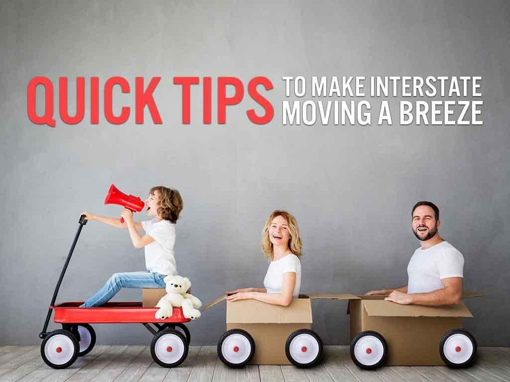 Quick Tips to Make Interstate Moving a Breeze