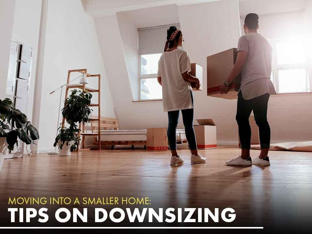 Moving Into a Smaller Home: Tips on Downsizing